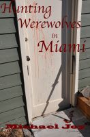 Cover for 'Hunting Werewolves in Miami'