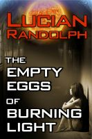 Cover for 'The Empty Eggs of Burning Light'