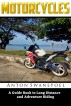 Motorcycles: A Guide Book To Long Distance And Adventure Riding by Anton Swanepoel