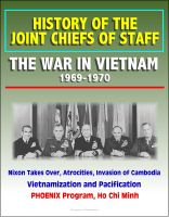 Cover for 'History of the Joint Chiefs of Staff - The War in Vietnam 1969-1970 - Nixon Takes Over, Atrocities, Invasion of Cambodia, Vietnamization and Pacification, PHOENIX Program, Ho Chi Minh'