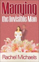 Cover for 'Marrying the Invisible Man'