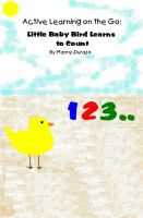 Cover for 'Active Learning on the Go:  Little Baby Bird Learns to Count Book 1'