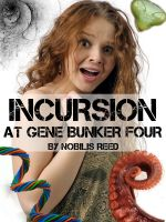 Cover for 'Incursion at Gene Bunker Four'