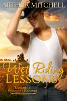 Cover for 'Wet Riding Lessons: Rancher's Pregnant Pleasure (Western Erotic Romance)'