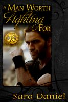 Sara Daniel - The Wiccan Haus: A Man Worth Fighting For