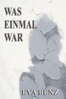 Cover for 'Was Einmal War | Roman'