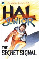 Cover for 'Hal Junior 1: The Secret Signal'
