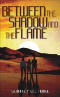 Cover for 'Between the Shadow and the Flame'