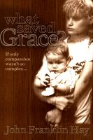 Cover for 'What Saved Grace?'
