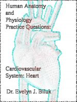 Cover for 'Human Anatomy and Physiology Practice Questions: Cardiovascular System: Heart'