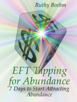 Cover for 'EFT Tapping For Abundance: 7 Days to Start Attracting Abundance'