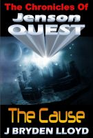 Cover for 'The Chronicles Of Jenson Quest - The Cause'