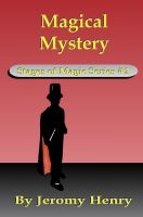 Cover for 'Magical Mystery (Stages of Magic Series # 2)'
