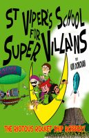 Cover for 'St Viper's School For Super Villains. The Riotous Rocket Ship Robbery.'