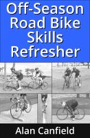 Cover for 'Off-Season Road Bike Skills Refresher'
