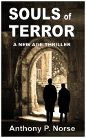 Cover for 'SOULS OF TERROR - A New Age Thriller'