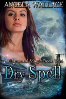 Cover for 'Dry Spell (Elemental Magic #2)'