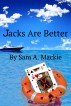 Jacks are Better by Sam Mackie