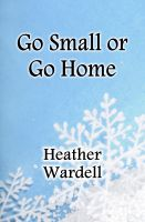 Cover for 'Go Small or Go Home (Toronto Series #2)'
