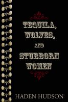 Cover for 'Tequila, Wolves, and Stubborn Women'
