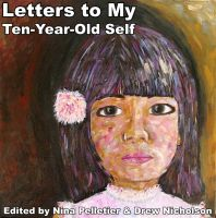 Cover for 'Letters to My Ten Year Old Self'