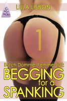 Cover for 'Begging For A Spanking (Lesbian BDSM Voyeur Strap-On Erotica)'