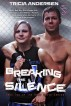 Breaking the Silence (Hard Drive Series 2) by Tricia Andersen