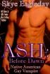 Ash: Before Dawn (Native American Gay Vampire Romance) by Skye Eagleday