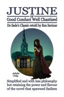 Cover for 'GOOD CONDUCT WELL CHASTISED - Justine, The Original Sadist Novel'