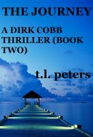 Cover for 'The Journey, A Dirk Cobb Thriller (Book Two)'