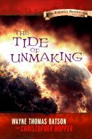Cover for 'The Tide of Unmaking: The Berinfell Prophecies Series - Book Three'