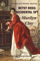 Cover for 'Betsy Ross: Accidental Spy'