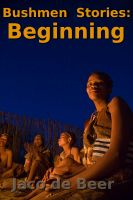 Cover for 'Bushmen Stories: Beginning'