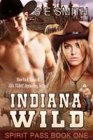 S. E. Smith - Indiana Wild: Spirit Pass Book 1