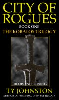 Cover for 'City of Rogues (Book I of the Kobalos trilogy)'