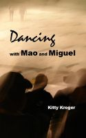 Cover for 'Dancing with Mao and Miguel'