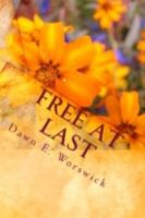 Cover for 'Free At Last ~ A Human Trafficking and Sexual Abuse Abolition Series Book 1'