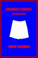 Cover for 'SHERMAN'S SHORTS; The Beginnings'