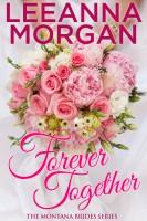 Leeanna Morgan - Forever Together (Montana Brides, Book 6)