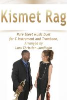 Cover for 'Kismet Rag Pure Sheet Music Duet for C Instrument and Trombone, Arranged by Lars Christian Lundholm'