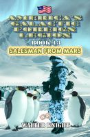 Cover for 'America's Galactic Foreign Legion - Book 13: Salesman From Mars'