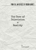 From the Law Offices of Robson Garrett: The Case of Television v Reality