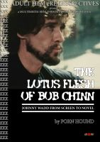 Cover for 'Lotus Flesh of Bob Chinn: Johnny Wadd from Screen to Novel'
