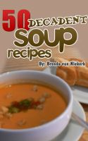 Cover for '50 Decadent Soup Recipes'