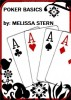 Poker Basics by Melissa Stern
