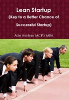 Cover for 'Lean Startup (Key to a Better Chance of Successful Startup)'