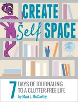 Cover for 'CREATE SELF SPACE: 7 Days of Journaling to a Clutter-free Life'