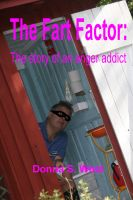 Cover for 'The Fart Factor: The Story of an Anger Addict'