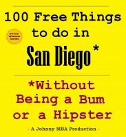 Cover for '100 Free Things to do in San Diego* While Avoiding Bums and Hipsters'