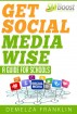 Get Social Media Wise - A Guide For Schools by Demelza Franklin